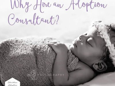 Why Hire an Adoption Consultant?