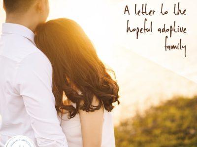 A Letter To The Hopeful Adoptive Family