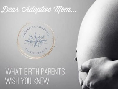 Dear Adoptive Mom [What Birth Parents Wish You Knew]